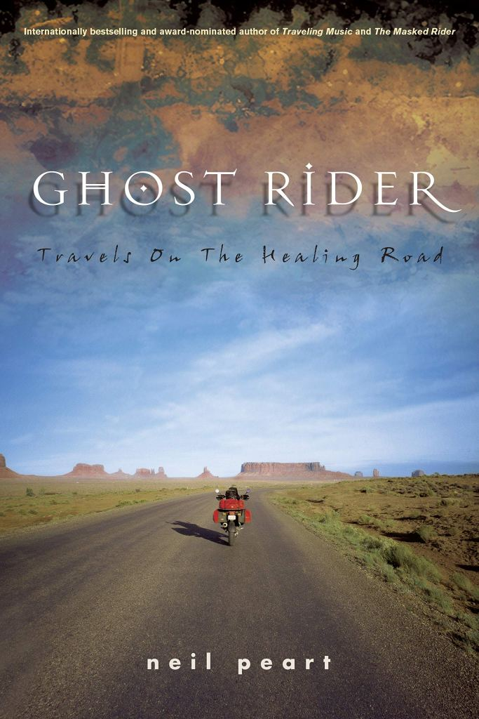 Ghost Rider: Travels on the Healing Road by Neil Peart